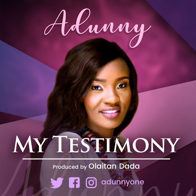 MY TESTIMONY By Adunny