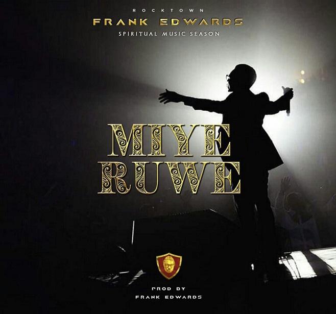 Frank Edwards – Miye Ruwe