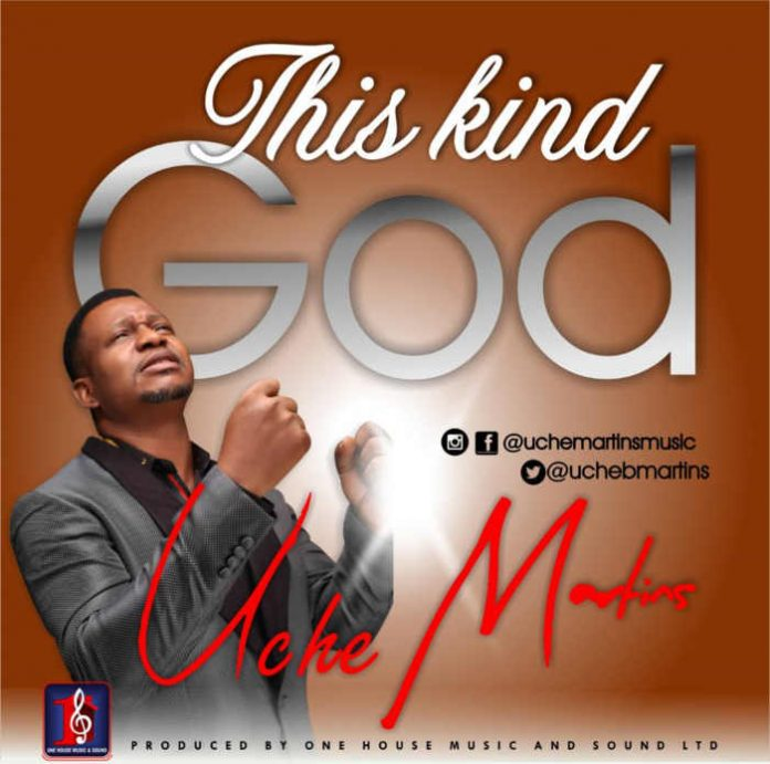 This Kind God – Uche Martins