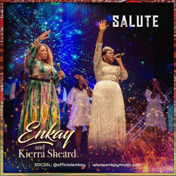 Salute By Enkay Ogboruche Ft Kierra Sheard