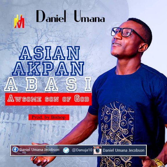 Asian Akpan Abasi – Daniel Umana