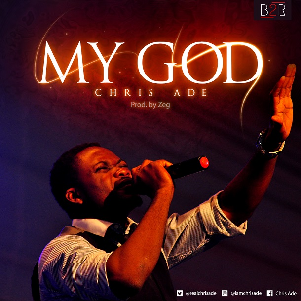 My God By Chris Ade
