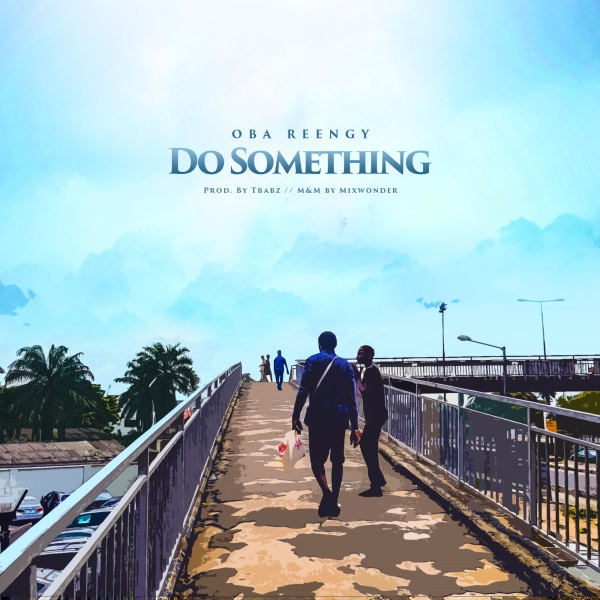 Oba Reengy - Do Something