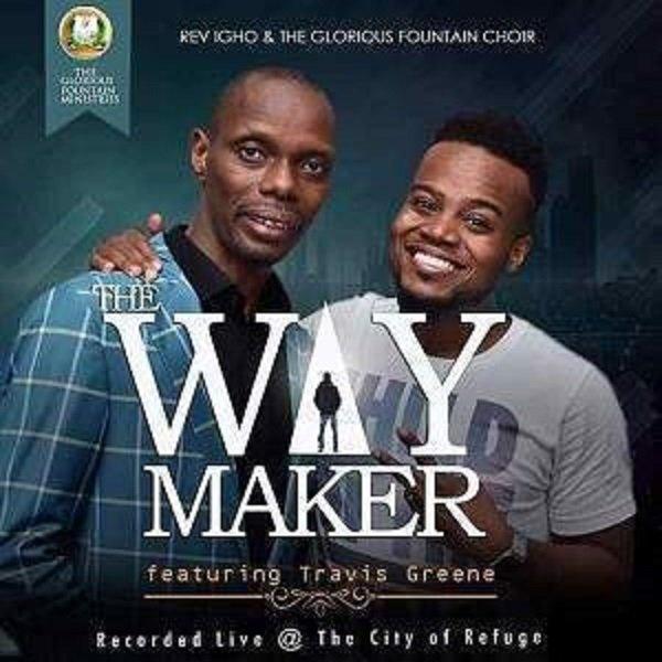 Rev. Igho, GFChoir – The Way Maker Ft. Travis Greene