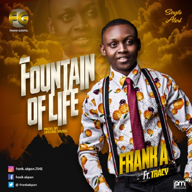 Frank A ~ Fountain of life Ft Tracy
