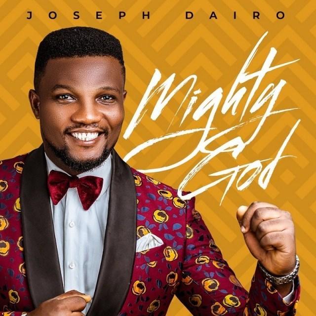 Joseph Dairo - Mighty God