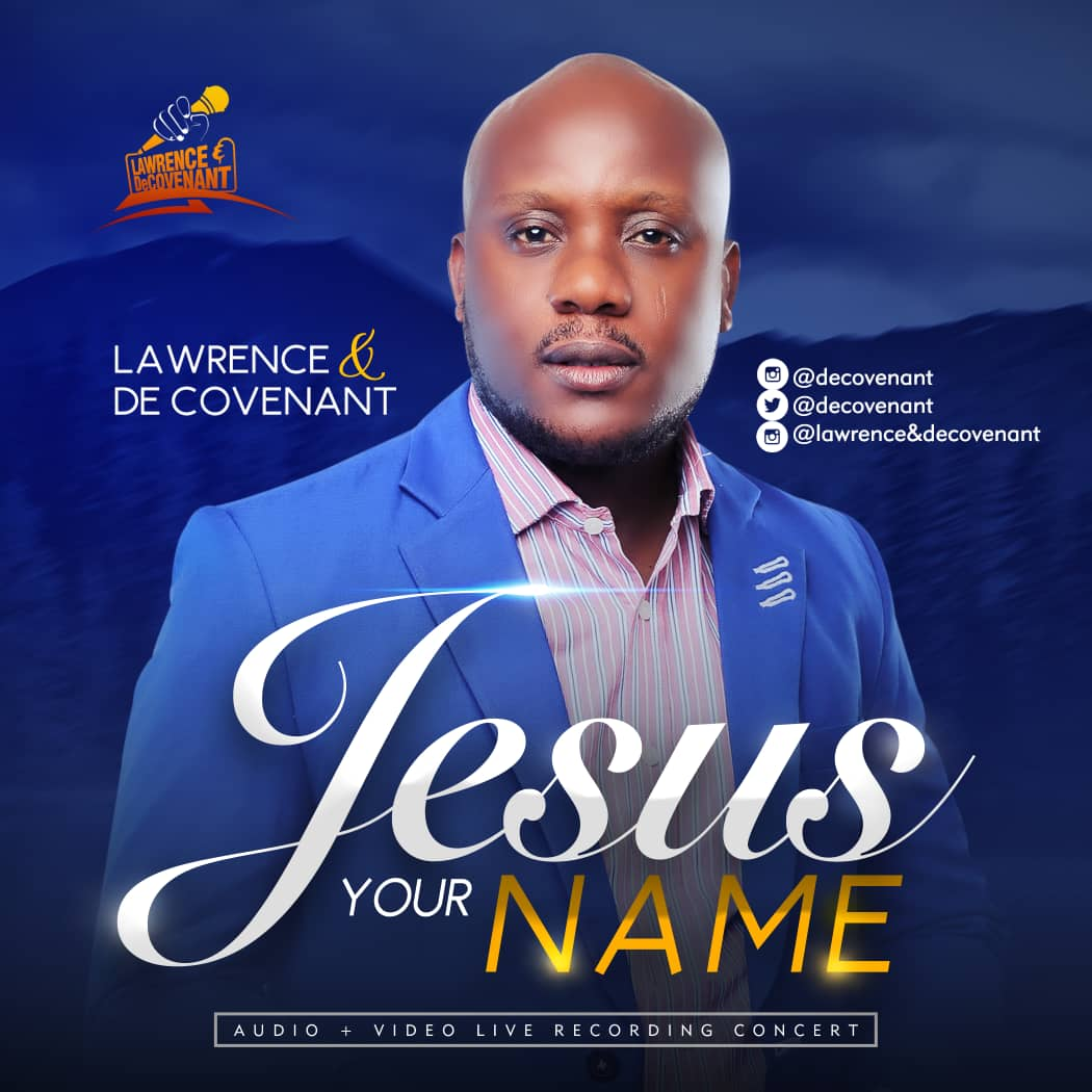 Lawrence & De Covenant – Jesus Your Name