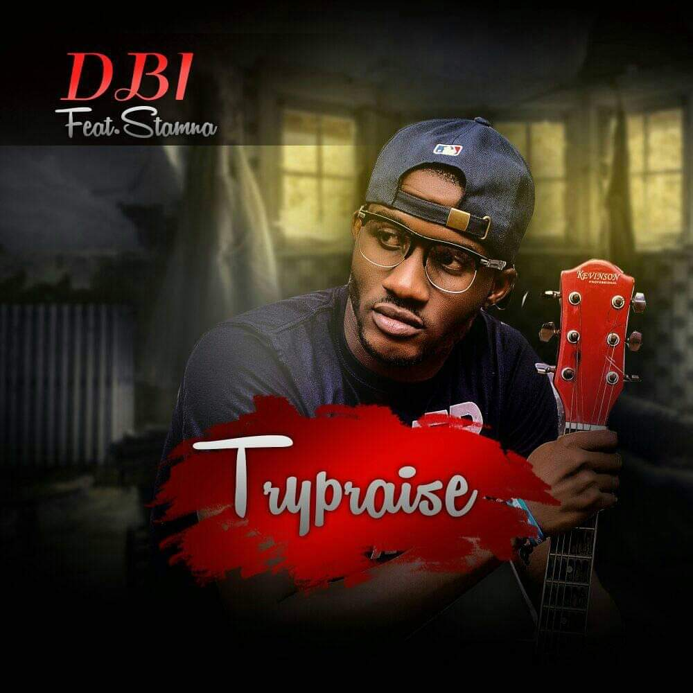 DBI - Try Praise Ft. Stamna download
