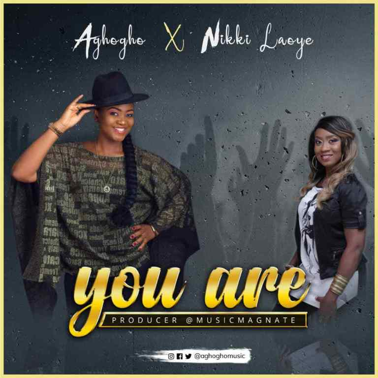 DOWNLOAD MP3 You Are By Aghogho Ft. Nikki Laoye