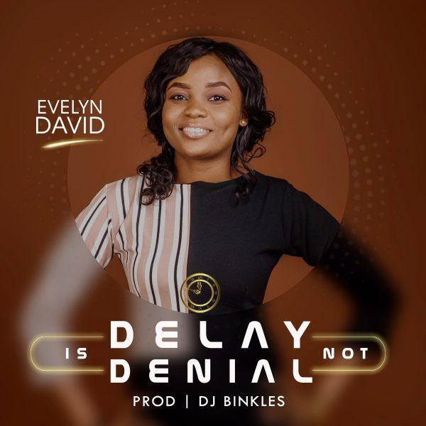 Evelyn David Delay Is Not Denial