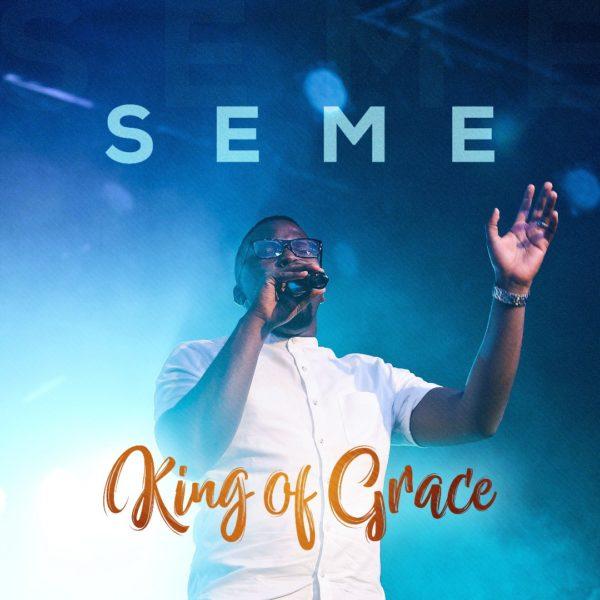 "download SEME - ""KING OF GRACE"""