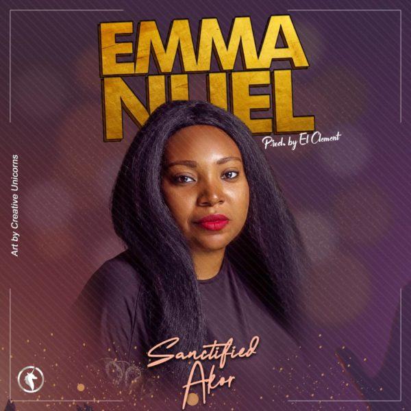 download Emmanuel – Sanctified Akor