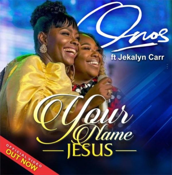 video Your Name Jesus (Reprise) By Onos feat. Jekalyn Carr