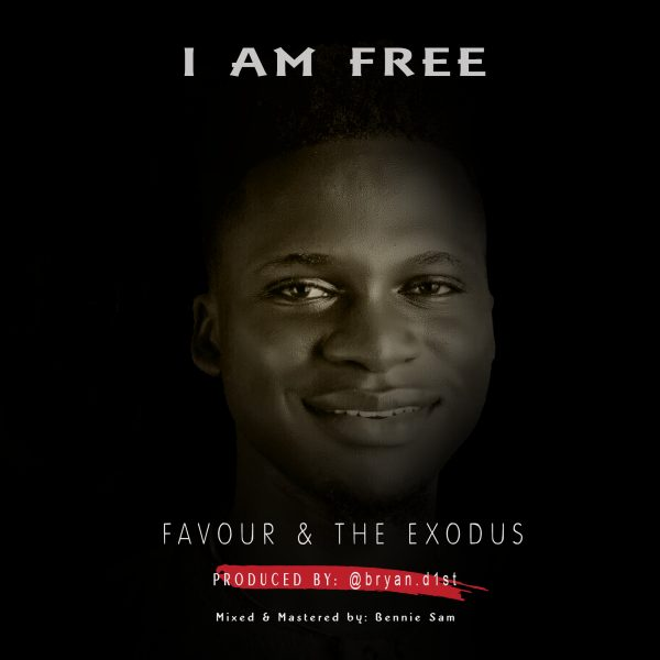 download Favour & The Exodus – I Am Free