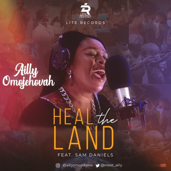 Ailly Omojehovah - Heal the Land Feat. Sam Daniels