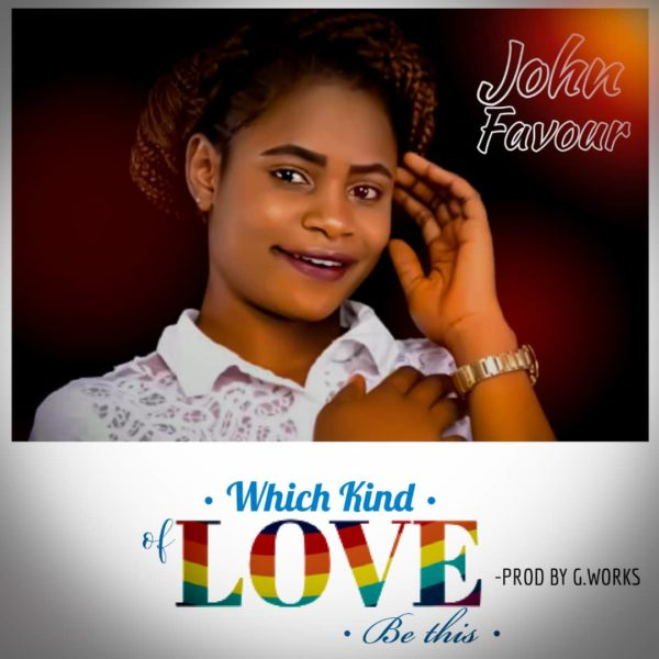 Which Kind Love By John Favour