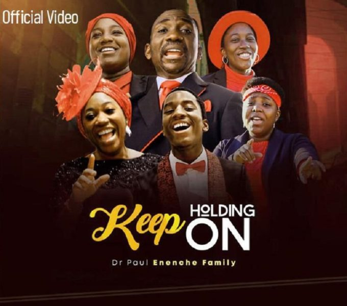 Dr Paul Enenche & Family - Keep Holding On