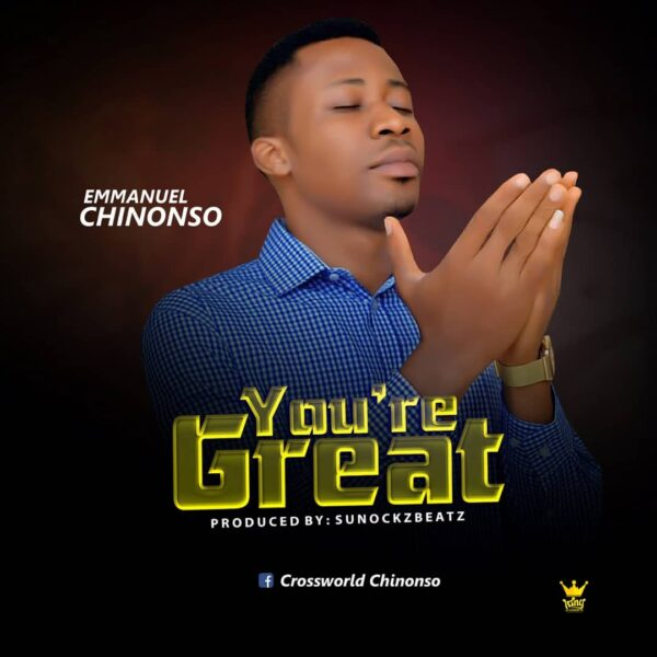 You're Great – Nwokolo Emmanuel Chinonso
