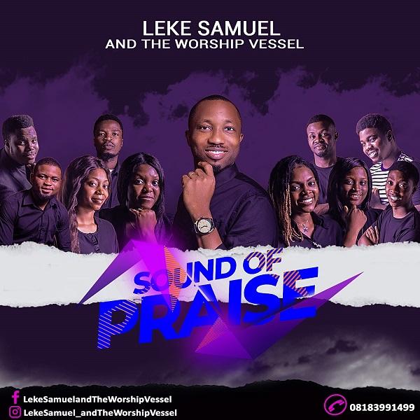 Sound Of Praise - Leke Samuel And The Worship Vessel