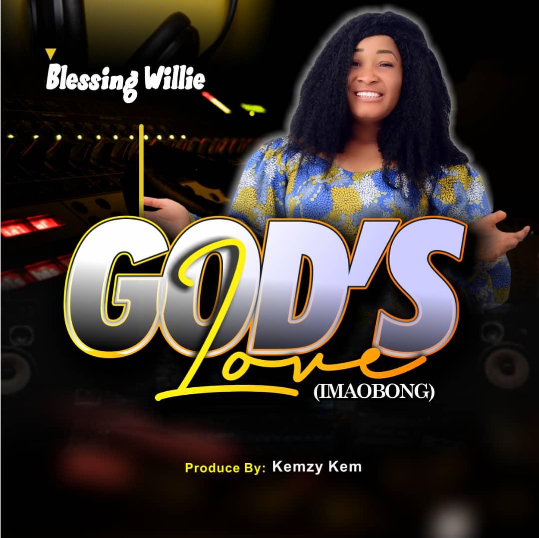 Blessing Willie - God's Love (Imaobong)