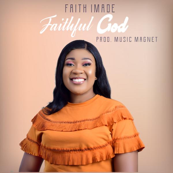 Faith Imade - Faithful God