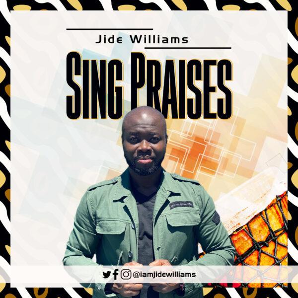 Sing Praises & Jesus - Jide Williams