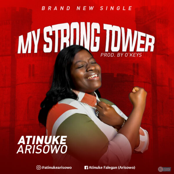 My Strong tower – Atinuke Arisowo