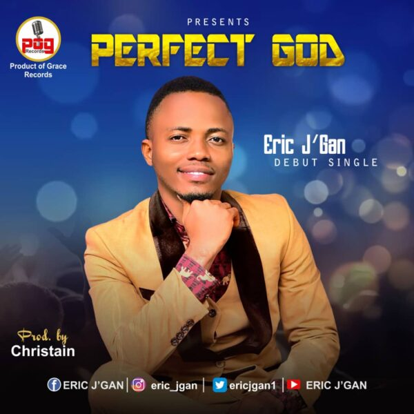 Perfect God - Eric J'Gan