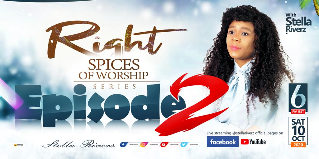 """Stella Riverz Online Worship Event """"The Right Spices of Worship"""" Episode 2"""