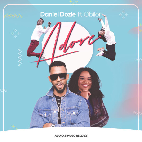 Adore By Daniel Dozie Feat Obilor
