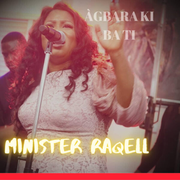Agbara Ki Ba Ti By Minister Raqell