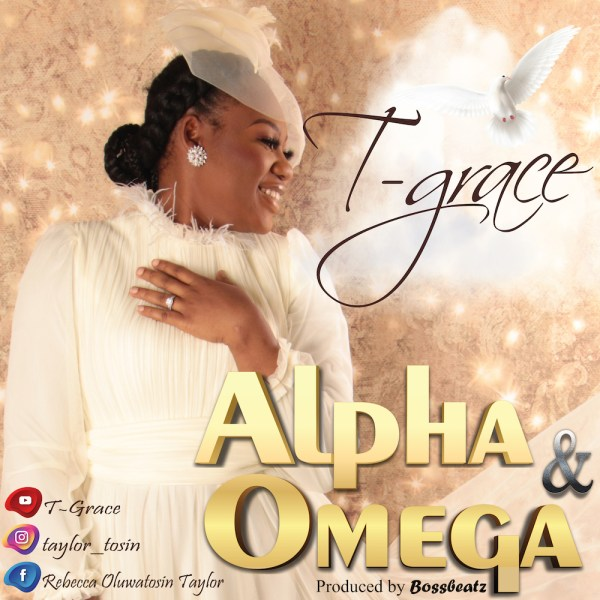 Alpha And Omega By T-Grace