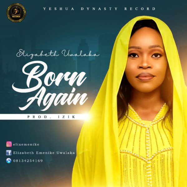 Born Again - Elizabeth Uwalaka mp3