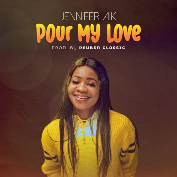 Jennifer Aik - Pour My Love