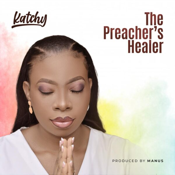 The Preacher's Healer – Katchy