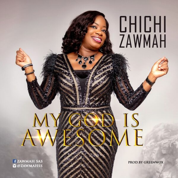 My God is Awesome - Chichi Zawmah Mp3