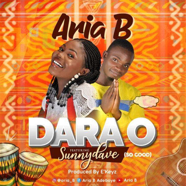 Dara O By Aria B Ft. Sunny Dave