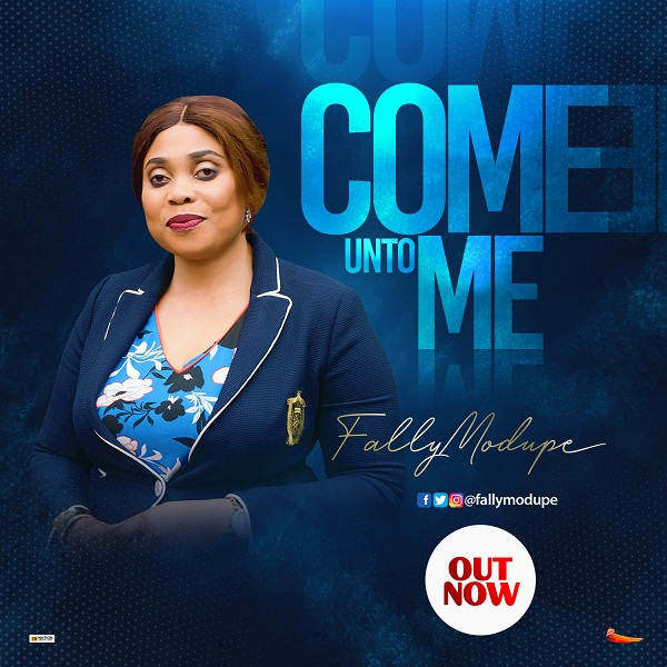 COME UNTO ME by Fally Modupe