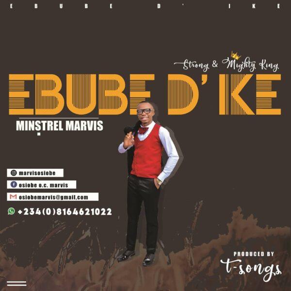 Ebube Dike By Minstrel Marvis