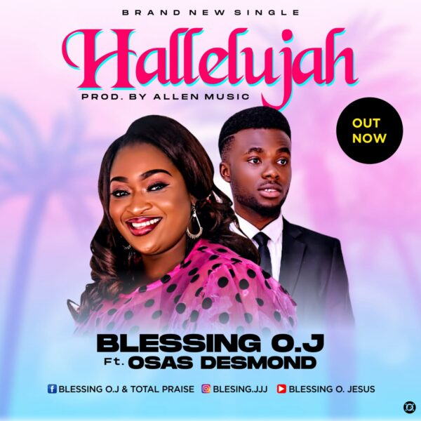 HALLELUJAH - Blessing O.J feat Osas Desmond
