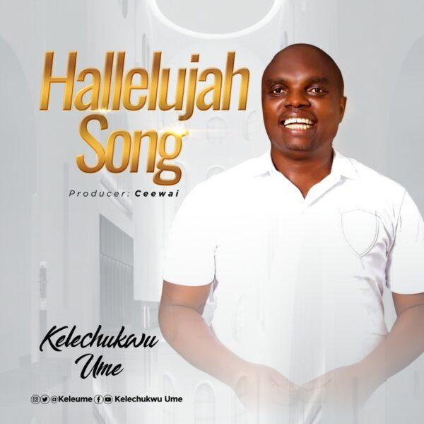HALLELUJAH SONG BY KELECHUKWU UME