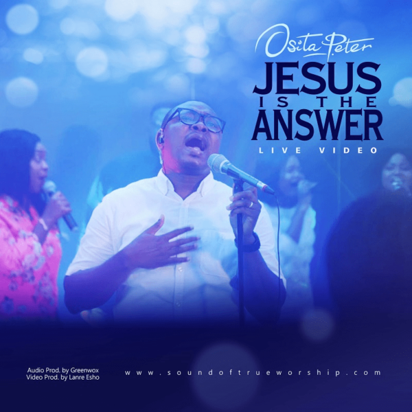 JESUS IS THE ANSWER (Live) - Osita Peter
