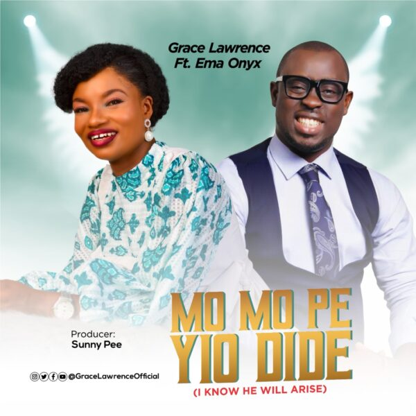 Grace Lawrence - Mo Mo Pe Yio Dide (I Know He Will Arise)