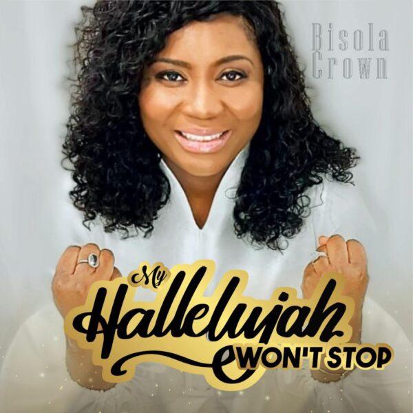 My Hallelujah Won't Stop - Bisola Crown