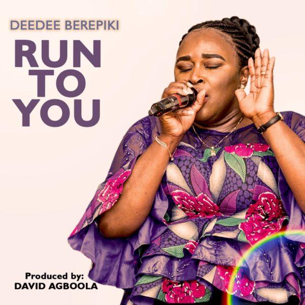 Run to You - Deedee Berepiki