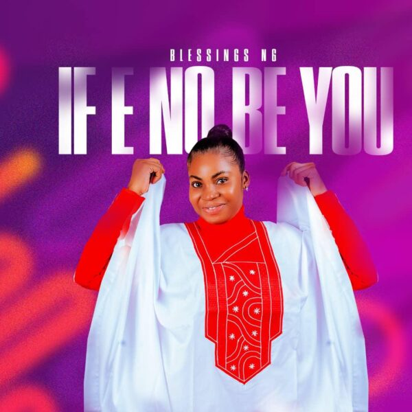 If E No Be You - Blessings Ng
