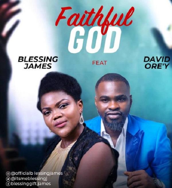 Faithful God - Blessing James Ft. David Ore'y