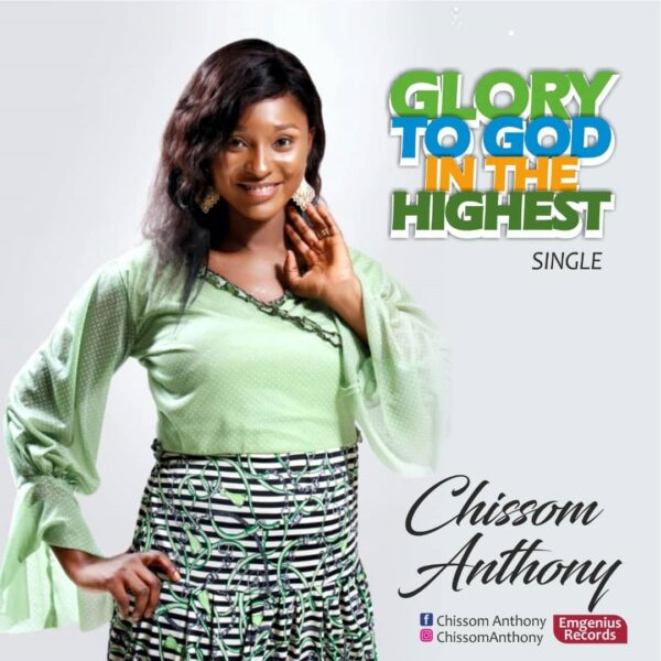 Glory to God in the Highest – Chissom Anthony