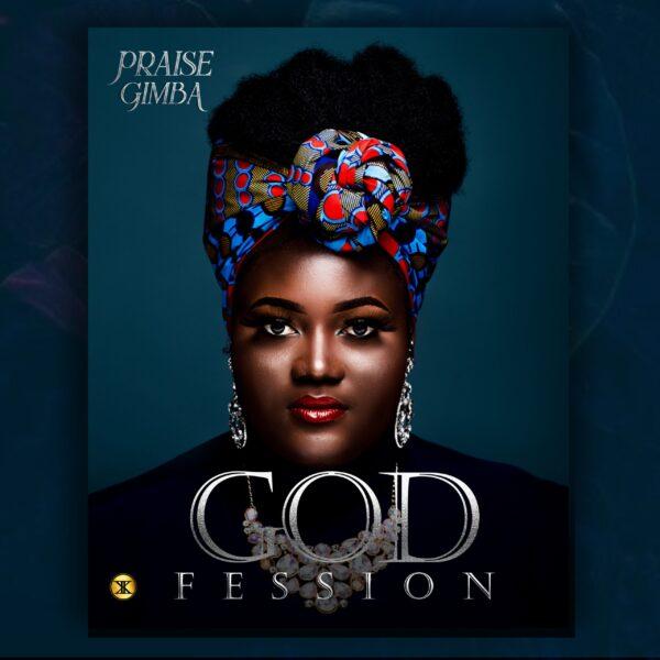 Godfession – Praise Gimba