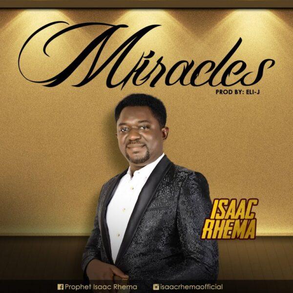 Miracles - Isaac Rhema